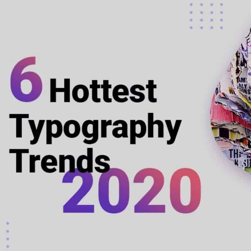 6 HUGE New Font Trends Every Designer Should Follow in 2020